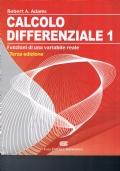 Calcolo differenziale vol.1 Funzioni di una variabile reale