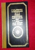 L'America Alla Conquista Del Far West. VOL 1 e 2