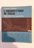 L'ARCHITETTURA IN ITALIA 1919-1943 . LE POLEMICHE  - RARO!!(FUORI CATALOGO)