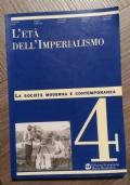 La società moderna e contemporanea. Per il triennio. L'età dell'Imperialismo VOLUME 4
