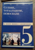 La società moderna e contemporanea. Per il triennio. Guerre, totalitarismi, democrazie VOLUME 5