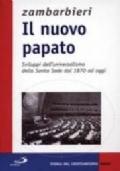 Il nuovo papato. Sviluppi dell'universalismo della Santa Sede dal 1870 ad oggi
