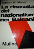 La rinascita del nazionalismo nei Balcani