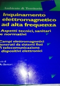 Inquinamento elettromagnetico ad alta frequenza aspetti tecnici sanitari e normativi