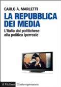 LA REPUBBLICA DEI MEDIA  L'italia dal politichese alla politica iperreale