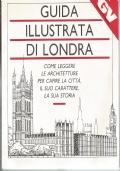 GUIDA ILLUSTRATA DI LONDRA - Come leggere le architetture per capire la città....