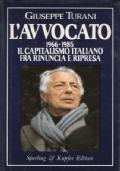 L'AVVOCATO. 1966-1985. IL CAPITALISMO ITALIANO FRA RINUNCIA E RIPRESA