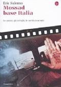 MOSSAD BASE ITALIA - le azioni, gli intrighi, le verità nascoste
