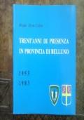 Brigata Alpina Cadore. 30 anni di presenza in provincia di Belluno. 1953-1983