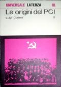 Le origini del Partito Comunista Italiano. Il PSI dalla guerra di Libia alla scissione di Livorno SOLO TOMO SECONDO