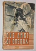 DUE ANNI DI GUERRA 10 GIUGNO 1940-1942