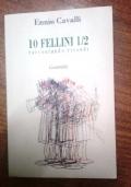 10 FELLINI 1/2 RACCONTANDO RICORDI