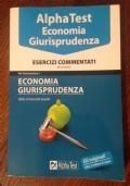 Alpha Test Economia Giurisprudenza ESERCIZI COMMENTATI 2 edizione