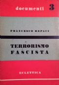 TERRORISMO FASCISTA. LA STRAGE DI TORINO DEL 1922. CON PRESENTAZIONE DI PIETRO NENNI