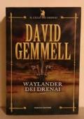 Waylander dei Drenai. Il ciclo dei Drenai (terzo capitolo)