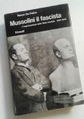 MUSSOLINI IL FASCISTA - L'ORGANIZZAZIONE DELLO STATO FASCISTA 1925-1929