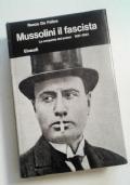 MUSSOLINI IL FASCISTA - LA CONQUISTA DEL POTERE 1921-1925
