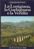 La Lunigiana, la Garfagnana e la Versilia (Viaggio in Italia 3) GUIDE – VIAGGI – ITALIA – TOSCANA