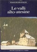 Le valli alto-atesine (Viaggio in Italia 24) GUIDE – VIAGGI – ITALIA – TRENTINO – ALTO ADIGE