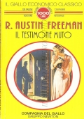 Il testimone muto (Il Giallo economico classico n. 34) GIALLI – R. AUSTIN FREEMAN