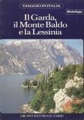 Il Garda, Il Monte Baldo e la Lessinia (Viaggio in Italia 22) GUIDE – VIAGGI – ITALIA – VERONA