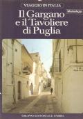Il Gargano e il Tavoliere di Puglia (Viaggio in Italia 48) GUIDE – VIAGGI