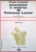 PASSIONE E MORTE DI TOMASO LOSER