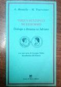 VARIUS MULTIPLEX MULTIFORMIS - DIALOGO A DISTANZA SU ADRIANO