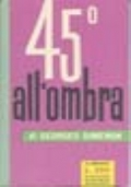 45° ALL'OMBRA