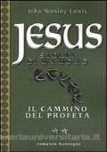 Jesus storia di un uomo: 2 - il cammino del profeta
