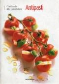 ANTIPASTI. L'Enciclopedia della Cucina Italiana