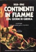 1939-1945 CONTINENTI IN FIAMME 2194 GIORNI DI GUERRA cronologia della seconda guerra mondiale