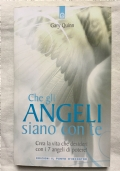 Che gli angeli siano con te. Crea la vita che desideri con i 7 angeli di potere!