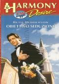 Obiettivo seduzione (Harmony Desire n. 194) ROMANZI ROSA – BETH HENDERSON