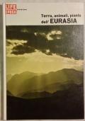TERRA, ANIMALI, PIANTE DELL'EURASIA