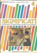 Significati 4 - Libro di lettura e di lingua italiana secondo i nuovi programmi Classe 4a