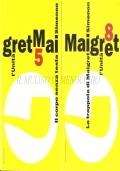Il corpo senza testa - La trappola di Maigret (Il Maigret di Simenon 5 e 8) GIALLI – GEORGES SIMENON – NARRATIVA BELGA – POLIZIESCHI