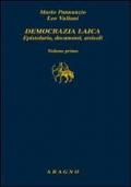 Democrazia laica. Epistolario, documenti, articoli