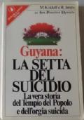 GUYANA, LA SETTA DEL SUICIDIO la vera storia del tempo del popolo e dell' orgia suicida
