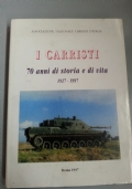 I CARRISTI. 70 anni di storia e di vita 1927 1997.