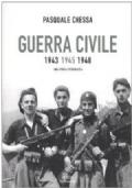 Guerra Civile 1943 1945 1948. Una storia fotografica.