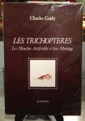 LES TRICHOPTERES - LES MOUCHES ARTIFICIELLES ET LEUR MONTAGE.