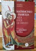 MATRIMONIO E FAMIGLIA ALLA LUCE DI CRISTO