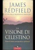 La visione di Celestino - vivere la nuova consapevolezza spirituale