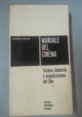 Manuale del cinema. Tecnica, industria e organizzazione del film