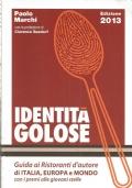 IDENTITA' GOLOSE - Guida ai ristoranti d'autore di Italia, Europa e Mondo (Edizione 2013)
