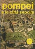 POMPEI, ERCOLANO E STABIA: le città sepolte (Storti guide)