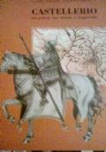 Castellerio - un paese tea storia e leggenda