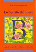 Lo spirito del fiore. La Floriterapia fra tradizione e attualità