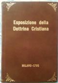 ESPOSIZIONE DELLA DOTTRINA CRISTIANA, CAVATA DAL CATECHISMO ROMANO, AD USO DELLE SCUOLE DELLA CITTA' E DIOCESI DI MILANO.